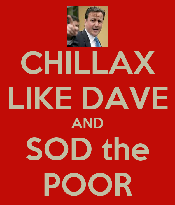 CHILLAX LIKE DAVE AND SOD the POOR