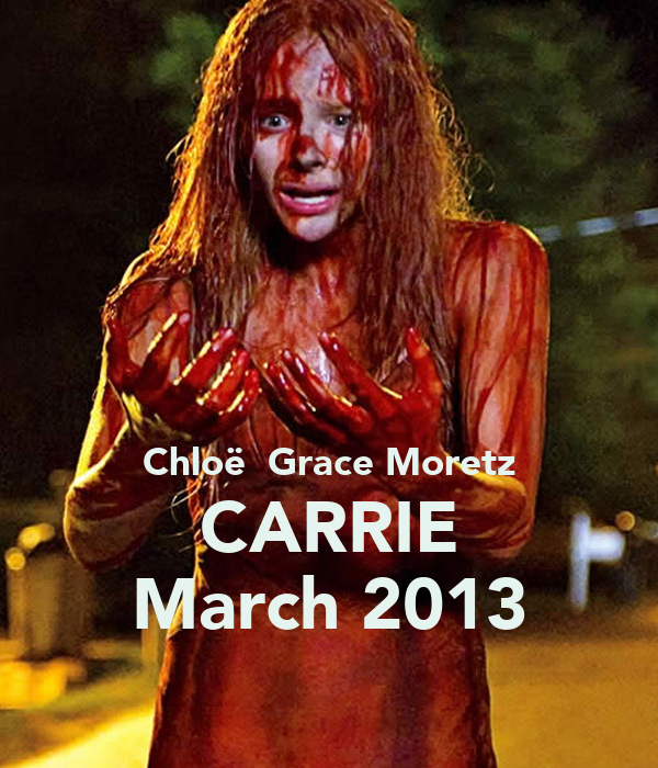Chloë  Grace Moretz CARRIE March 2013