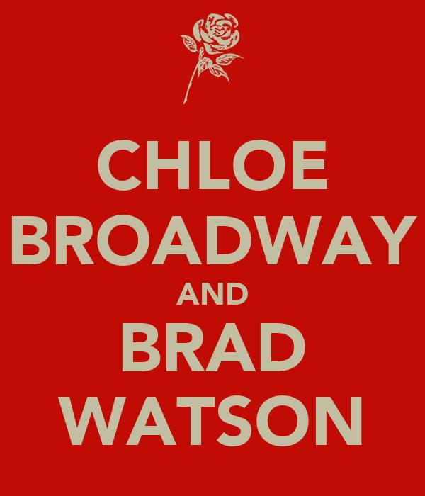 CHLOE BROADWAY AND BRAD WATSON