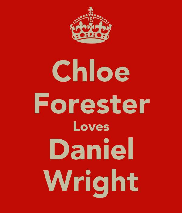 Chloe Forester Loves Daniel Wright