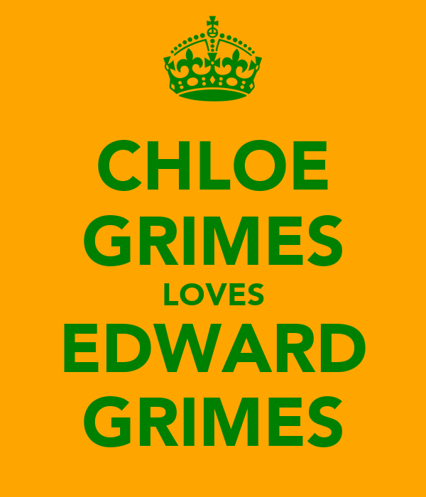 CHLOE GRIMES LOVES EDWARD GRIMES