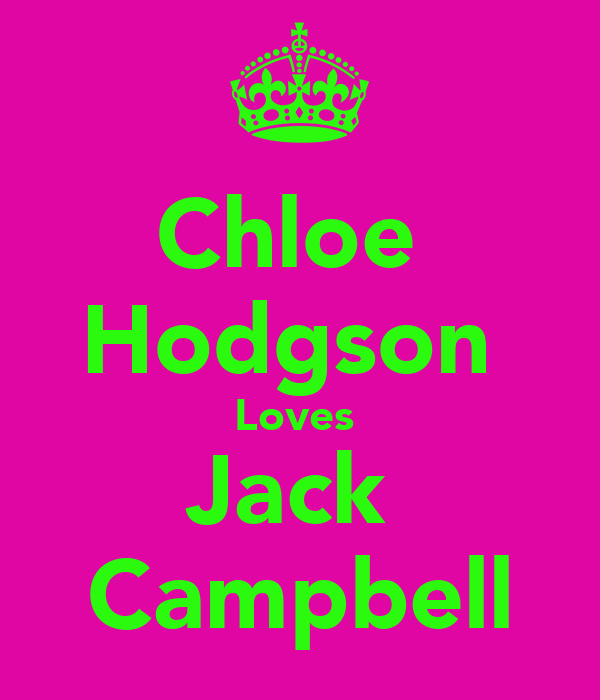 Chloe  Hodgson  Loves  Jack  Campbell