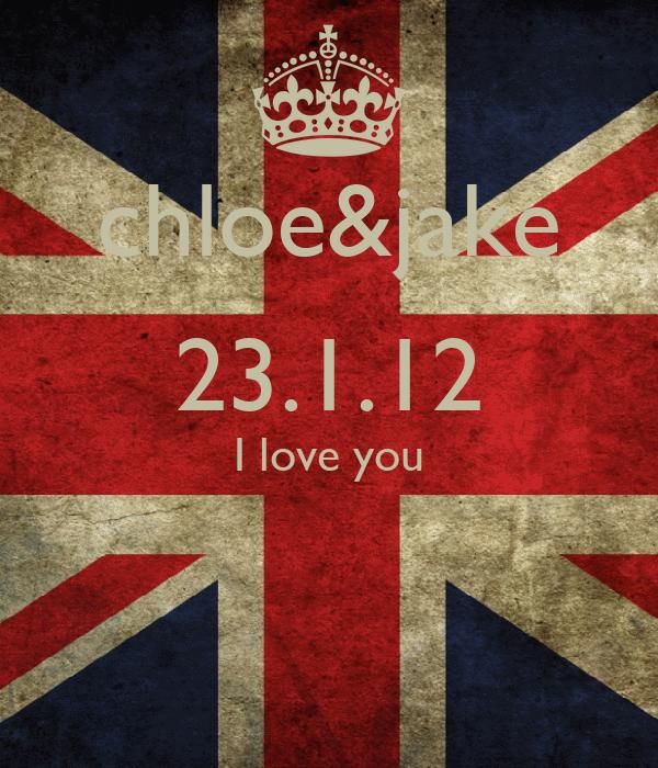 chloe&jake 23.1.12 I love you