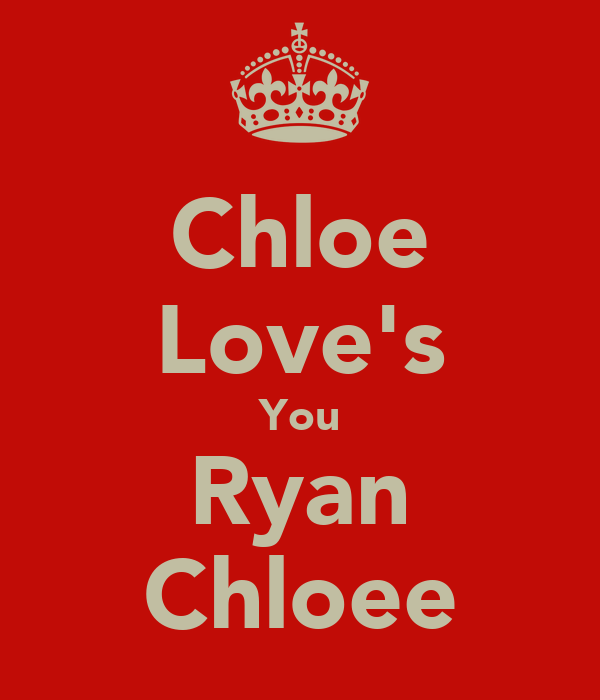 Chloe Love's You Ryan Chloee
