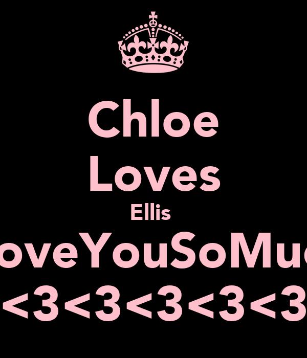 Chloe Loves Ellis  ILoveYouSoMuch <3<3<3<3<3