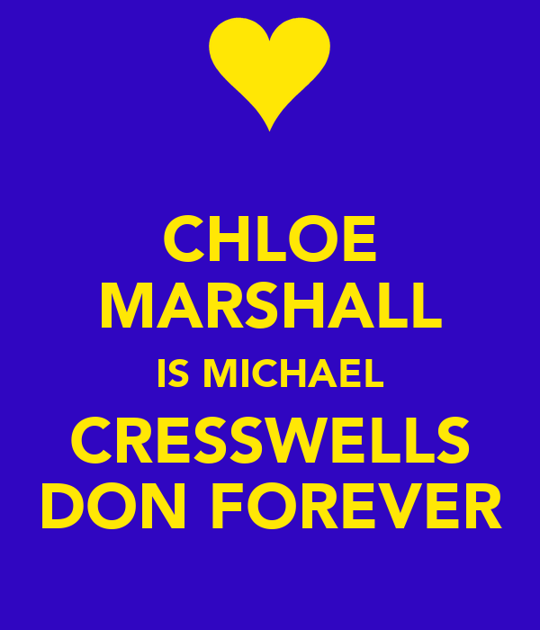 CHLOE MARSHALL IS MICHAEL CRESSWELLS DON FOREVER
