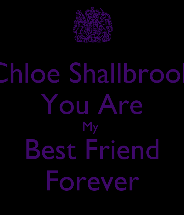 Chloe Shallbrook You Are My  Best Friend Forever