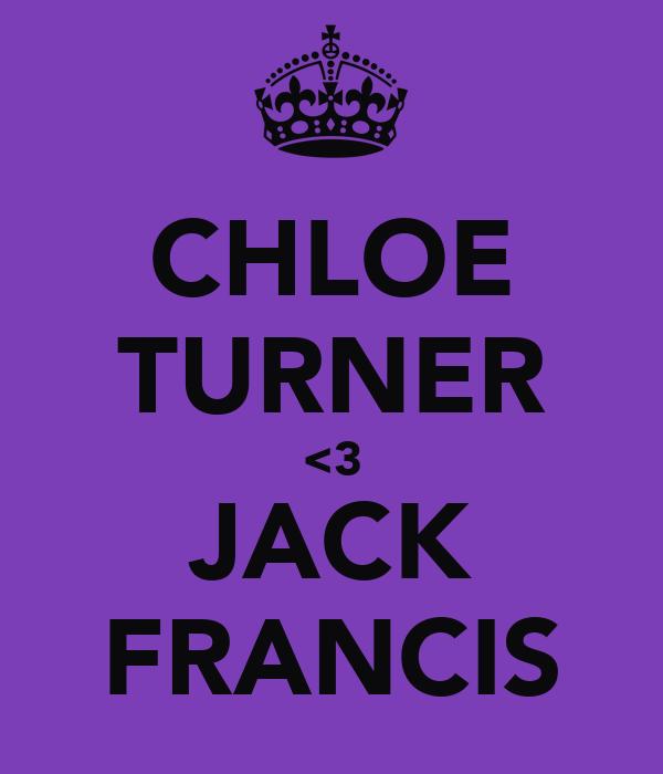 CHLOE TURNER <3 JACK FRANCIS