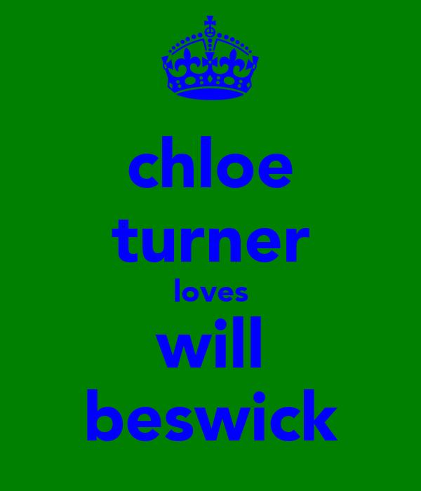 chloe turner loves will beswick