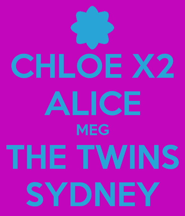 CHLOE X2 ALICE MEG THE TWINS SYDNEY