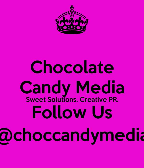 Chocolate Candy Media Sweet Solutions. Creative PR. Follow Us @choccandymedia