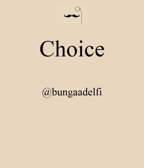 Choice  @bungaadelfi