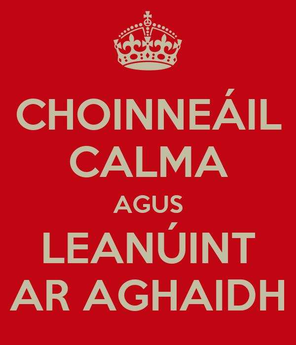 CHOINNEÁIL CALMA AGUS LEANÚINT AR AGHAIDH