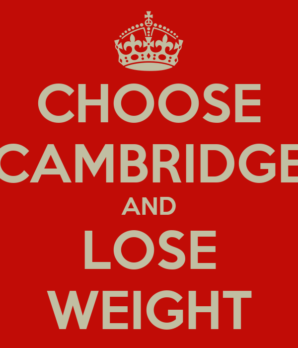 CHOOSE CAMBRIDGE AND LOSE WEIGHT
