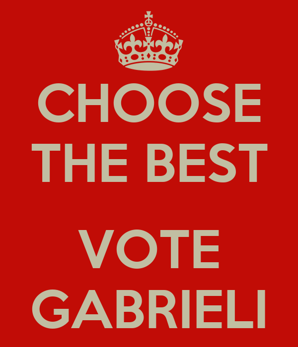 CHOOSE THE BEST  VOTE GABRIELI
