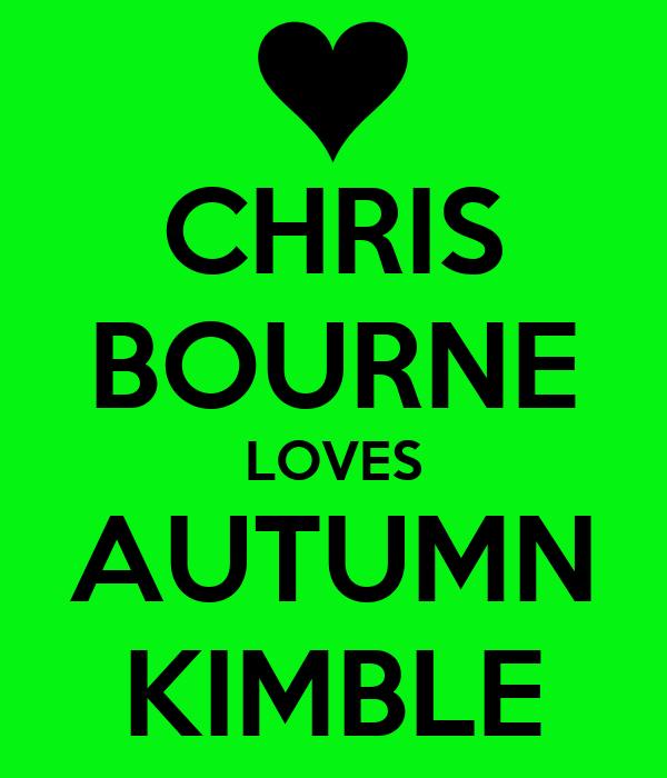 CHRIS BOURNE LOVES AUTUMN KIMBLE
