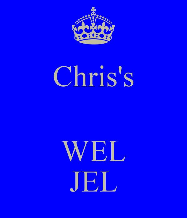 Chris's   WEL JEL