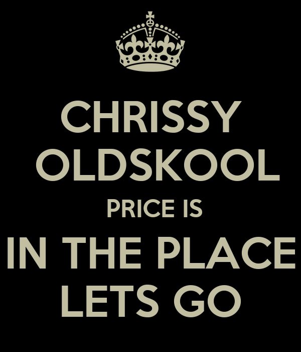 CHRISSY  OLDSKOOL  PRICE IS IN THE PLACE LETS GO