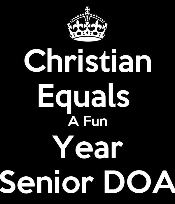 Christian Equals  A Fun Year Senior DOA