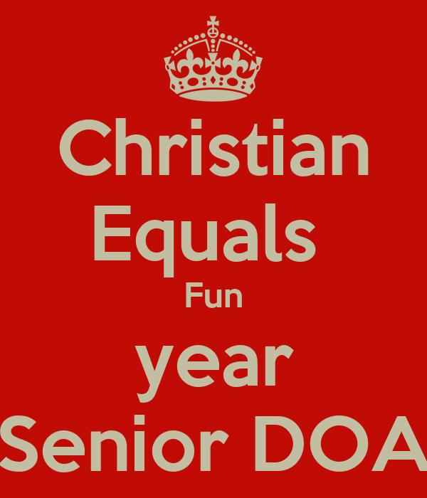Christian Equals  Fun year Senior DOA