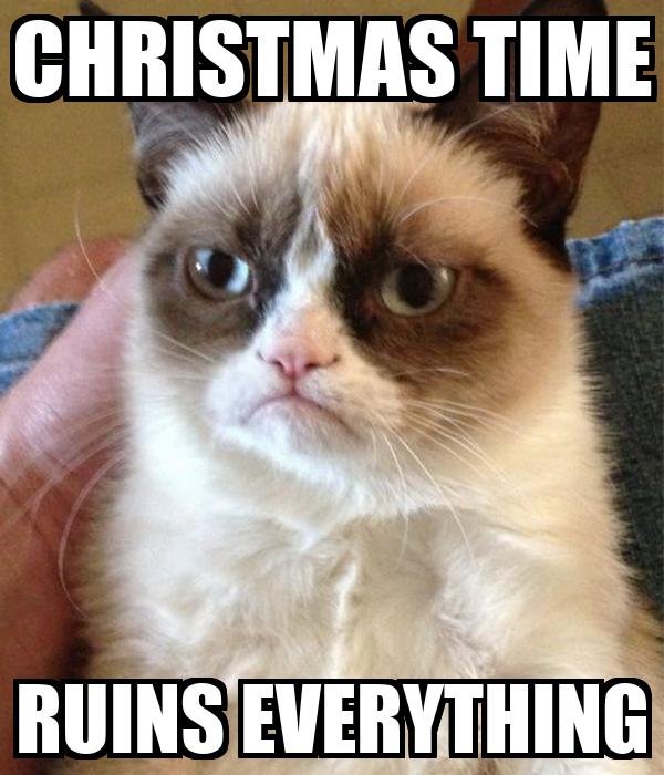 CHRISTMAS TIME RUINS EVERYTHING