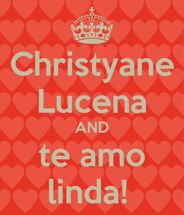 Christyane Lucena AND te amo linda!