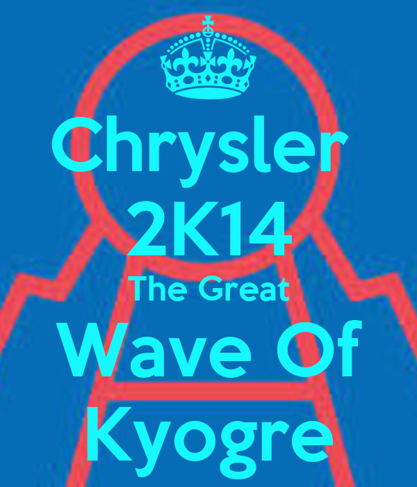 Chrysler  2K14 The Great Wave Of Kyogre