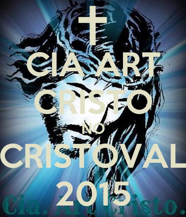 CIA ART CRISTO NO CRISTOVAL 2015