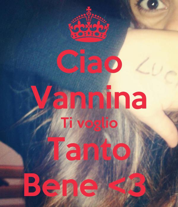 Ciao Vannina Ti voglio Tanto Bene <3