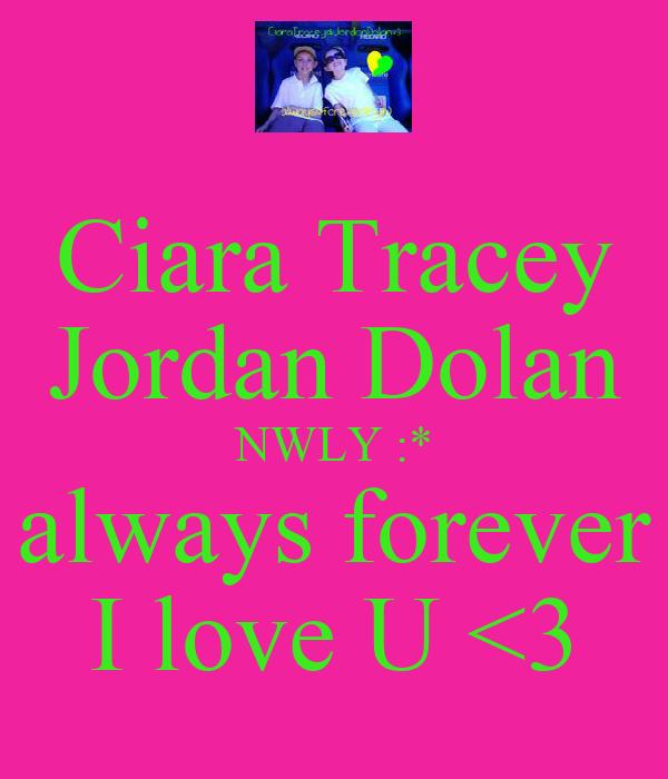 Ciara Tracey Jordan Dolan NWLY :* always forever I love U <3