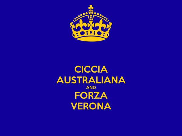 CICCIA AUSTRALIANA AND FORZA VERONA