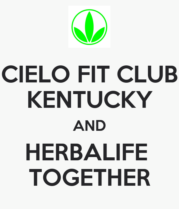 CIELO FIT CLUB KENTUCKY AND HERBALIFE  TOGETHER