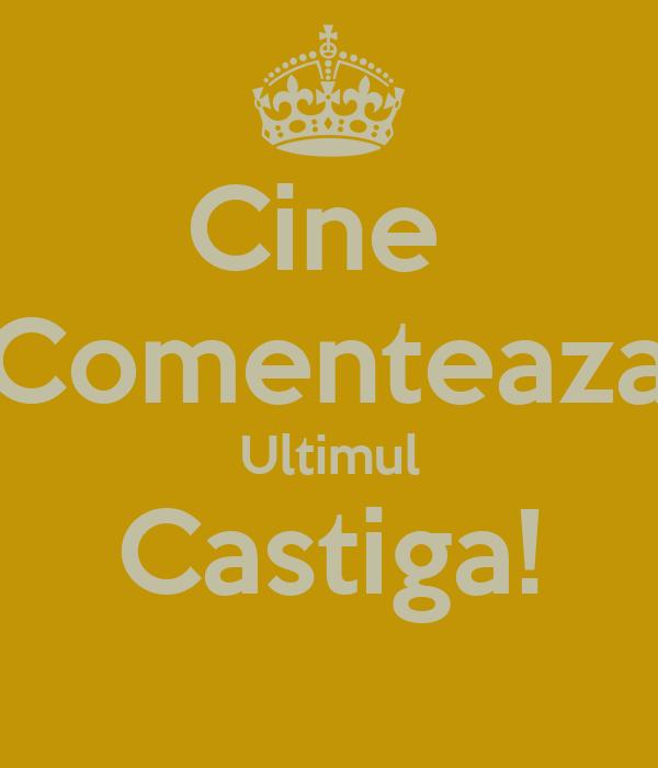 Cine  Comenteaza Ultimul Castiga!