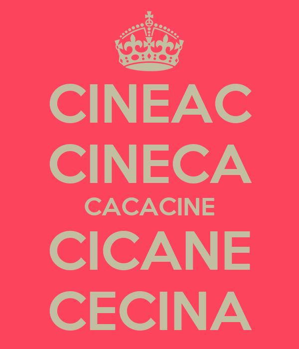 CINEAC CINECA CACACINE CICANE CECINA