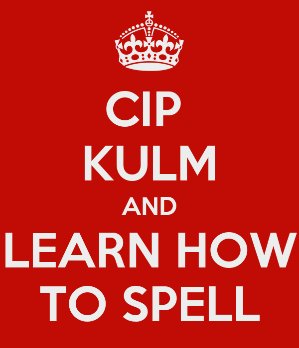 CIP  KULM AND LEARN HOW TO SPELL