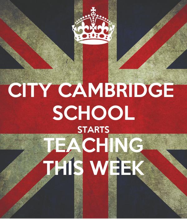 CITY CAMBRIDGE  SCHOOL STARTS TEACHING THIS WEEK
