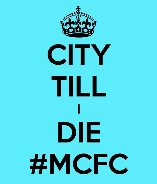 CITY TILL I DIE #MCFC