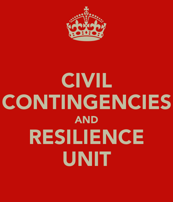 CIVIL CONTINGENCIES AND RESILIENCE UNIT