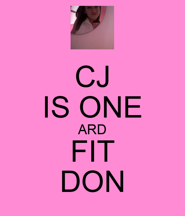 CJ IS ONE ARD FIT DON