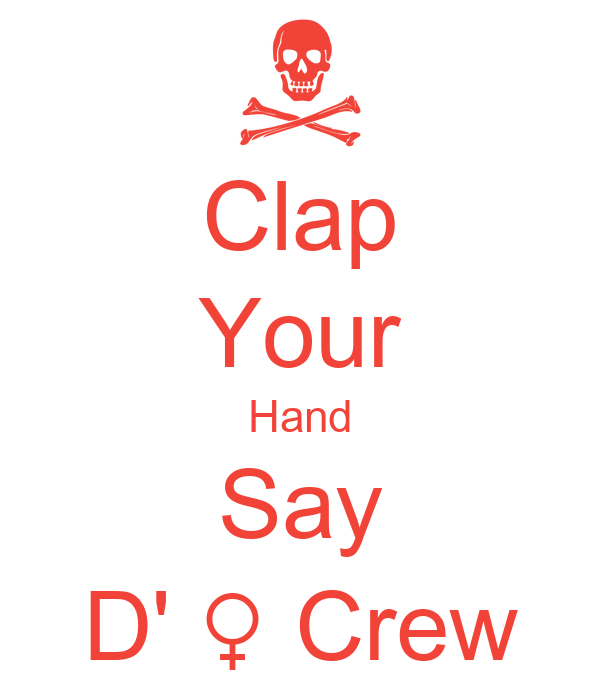 Clap Your Hand Say D' ♀ Crew