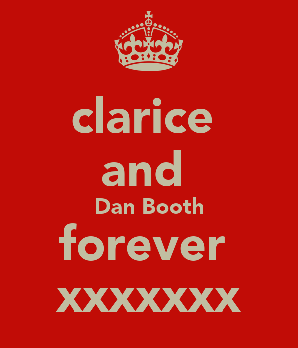 clarice  and  Dan Booth forever  xxxxxxx