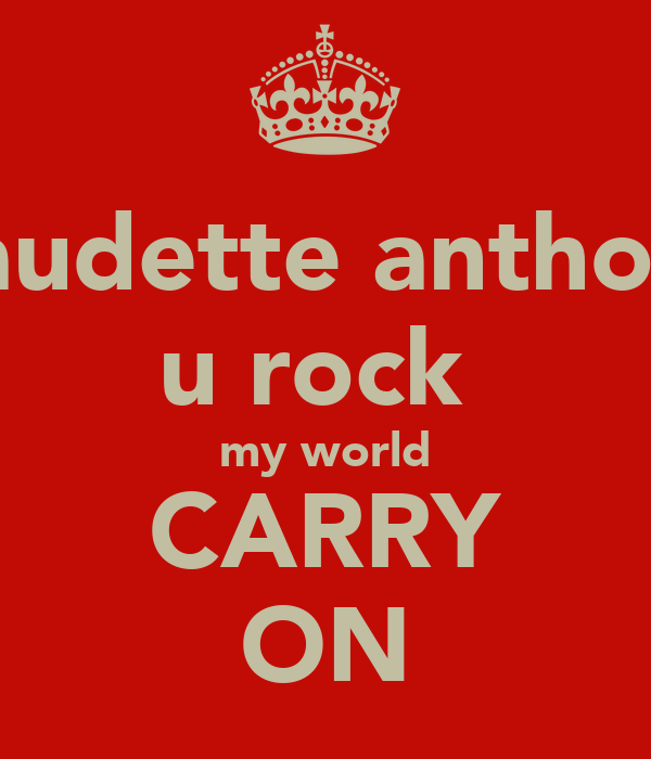 claudette anthony u rock  my world CARRY ON