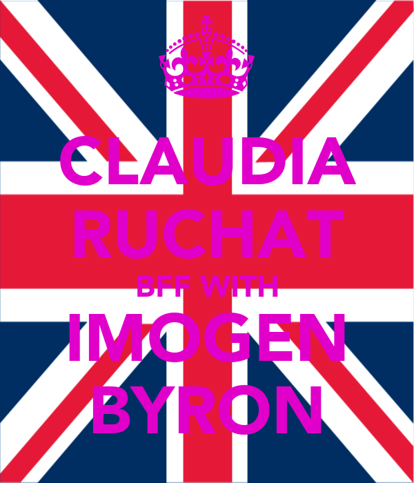 CLAUDIA RUCHAT BFF WITH IMOGEN BYRON
