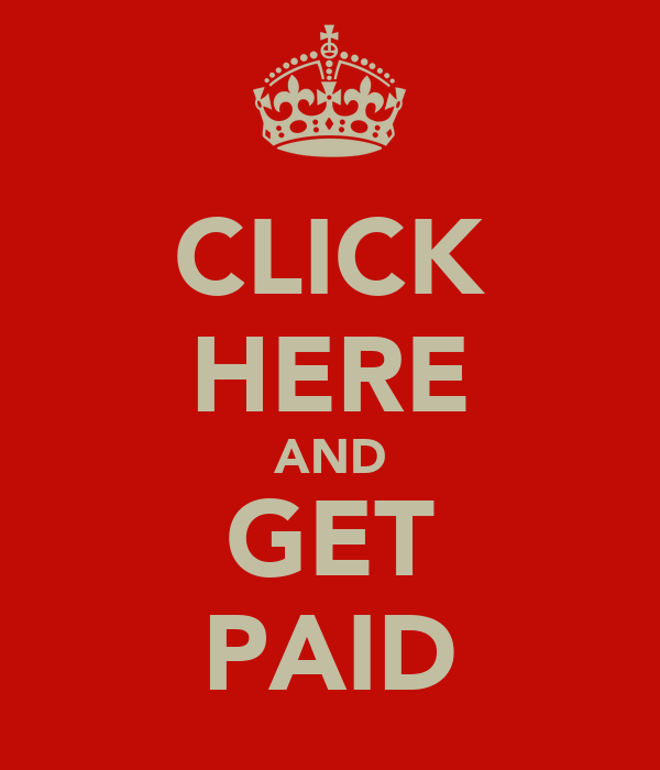 CLICK HERE AND GET PAID