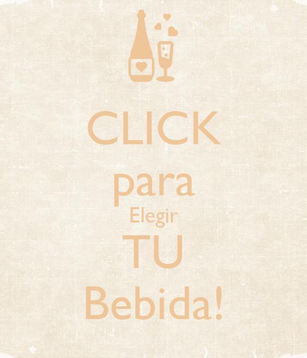 CLICK para Elegir TU Bebida!