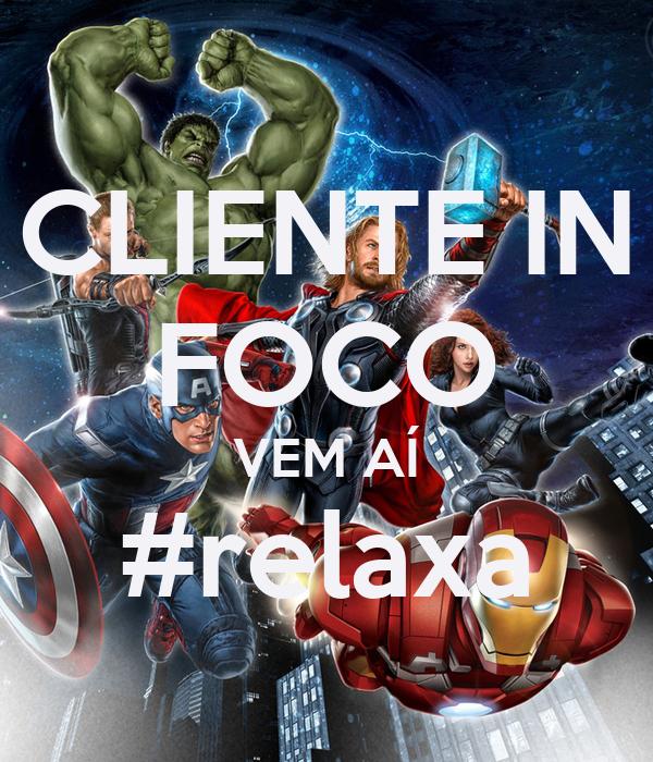 CLIENTE IN FOCO VEM AÍ #relaxa