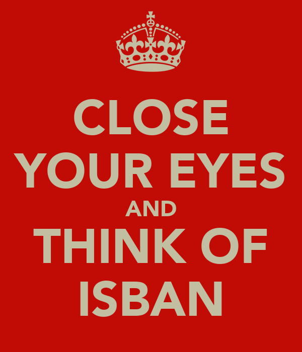 CLOSE YOUR EYES AND THINK OF ISBAN