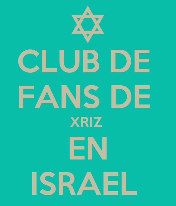 CLUB DE  FANS DE  XRIZ  EN ISRAEL