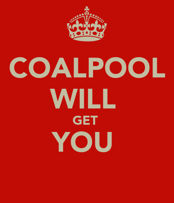 COALPOOL WILL  GET  YOU