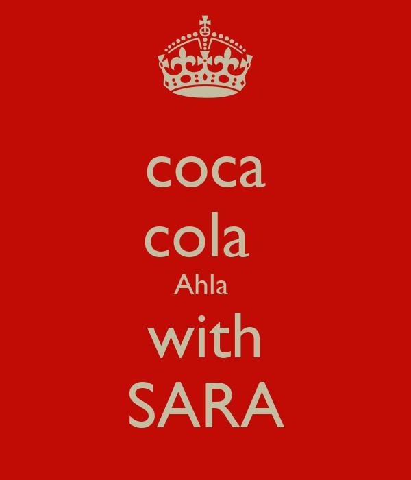 coca cola  Ahla  with SARA